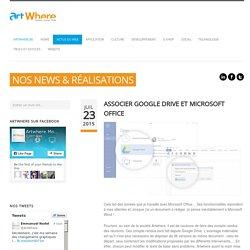 Associer Google Drive et Microsoft Office ‹ Blog ArtWhere