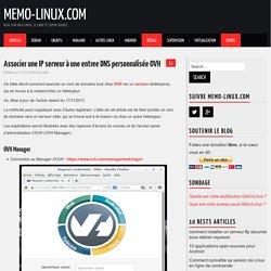Associer une IP serveur à une entree DNS personnalisée OVH – memo-linux.com