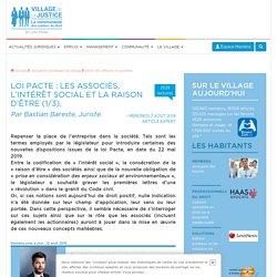 Loi Pacte : les associés, l'intérêt social et la raison d'être (1/3). Par Bastian Bareste, Juriste.