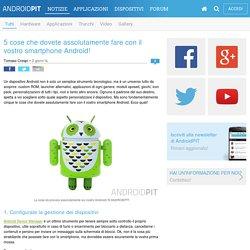 5 cose che dovete assolutamente fare con il vostro smartphone Android! - AndroidPIT