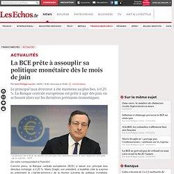 La BCE prête à assouplir sa politique monétaire dès le mois de juin
