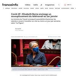 Covid-19: Elisabeth Borne envisage un assouplissement du télétravail au 1er janvier