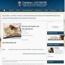 CSG/CRDS : Lettre type de contestation sur l'assujettissement des plus values immobilières de source française - Frédéric Lefebvre