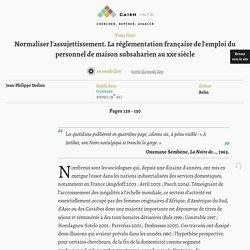Normaliser l'assujettissement. La réglementation française de l'emploi du personnel de maison subsaharien au xxe siècle