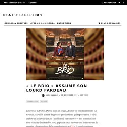 « Le Brio » assume son lourd fardeau - Etat d'Exception