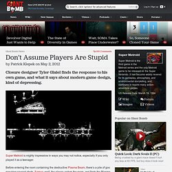 Don't Assume Players Are Stupid