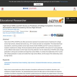 High School GPAs and ACT Scores as Predictors of College Completion: Examining Assumptions About Consistency Across High Schools - Elaine M. Allensworth, Kallie Clark,