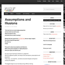 Assumptions and Illusions
