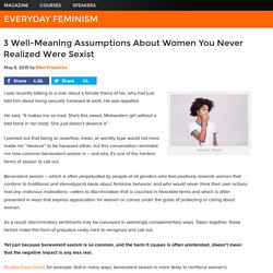 3 Well-Meaning Assumptions About Women You Never Realized Were Sexist