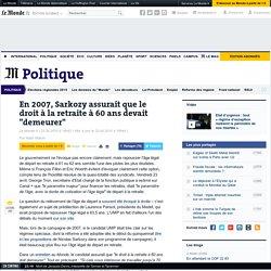En 2007, Sarkozy assurait que le droit à la retraite à 60 ans de
