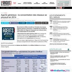 L'Argus de l'Assurance - Agents généraux : la concentration des réseaux se poursuit en 2014 - Secteur