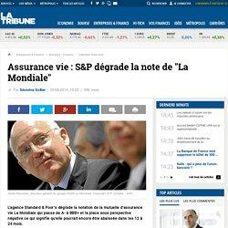 """Assurance vie : S&P dégrade la note de """"La Mondiale"""""""