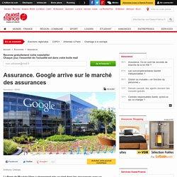 Assurance. Google arrive sur le marché des assurances