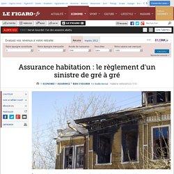 Assurance habitation : le règlement d'un sinistre de gré à gré