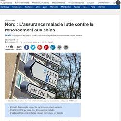 Nord: L'assurance maladie lutte contre le renoncement aux soins