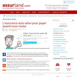 L'assurance « Pay when you drive » de wilov