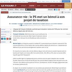 Placement : Assurance-vie: le PS met un bémol à son projet de taxation