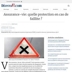 Assurance-vie: quelle protection en cas de faillite ? – Deontofi.com