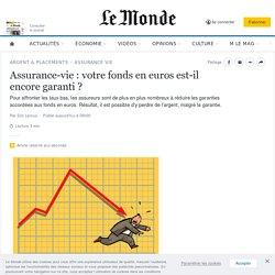 Assurance-vie: votre fonds en euros est-il encore garanti?