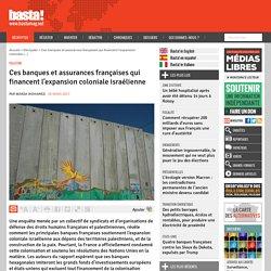 Ces banques et assurances françaises qui financent l'expansion coloniale israélienne