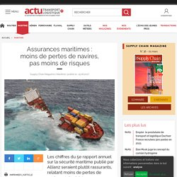 Assurances maritimes: moins de pertes de navires, pas moins de risques