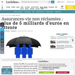 Assurances-vie non réclamées : plus de 5 milliards d'euros en attente, Banque - Assurances