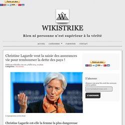 Christine Lagarde veut la saisie des assurances vie pour rembourser la dette des pays !