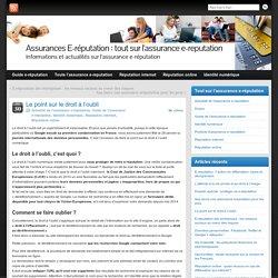 Le point sur le droit à l'oubli » Assurances E-réputation : tout sur l'assurance e-reputation