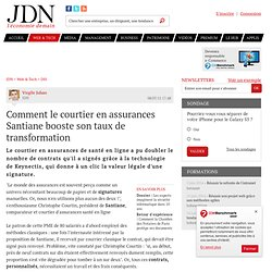 Comment le courtier en assurances Santiane booste son taux de transformation - Journal du Net Solutions
