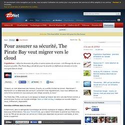 Pour assurer sa sécurité, The Pirate Bay veut migrer vers le cloud