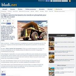 Le Maroc assurera les besoins du monde en phosphate pour les 700 ans à venir