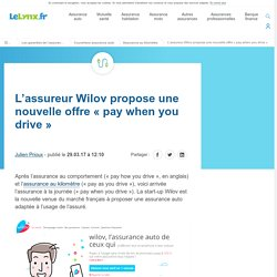 L'assureur Wilov propose une nouvelle offre « pay when you drive »
