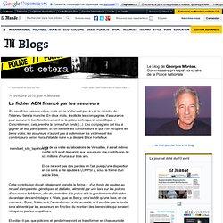 Le fichier ADN financé par les assureurs - POLICEtcetera - Blog LeMonde.fr