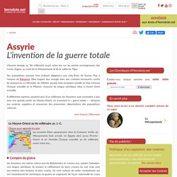 Assyrie - L'invention de la guerre totale