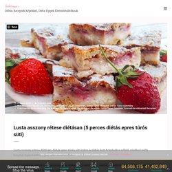 Lusta asszony rétese diétásan (5 perces diétás epres túrós süti)