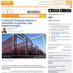 European interest in astaxanthin is growing, says Algatechnologies