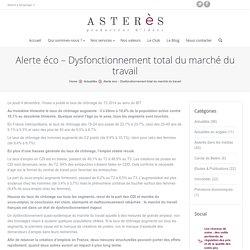 Alerte éco – Dysfonctionnement total du marché du travail