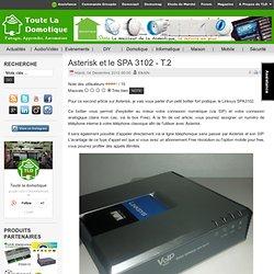 Asterisk et le SPA 3102 - T.2