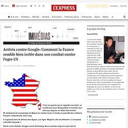Astérix contre Google: Comment la France semble bien isolée dans son combat contre l'ogre US