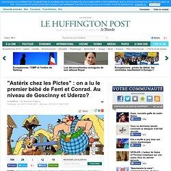 """""""Astérix chez les Pictes"""" : on a lu le premier bébé de Ferri et Conrad. Au niveau de Goscinny et Uderzo?"""