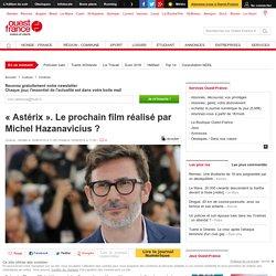 « Astérix ». Le prochain film réalisé par Michel Hazanavicius ?
