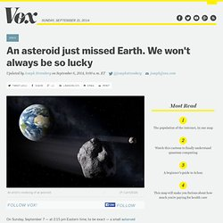 An asteroid just missed Earth. We won't always be so lucky