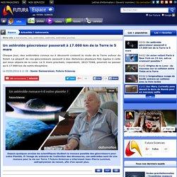 Un astéroïde géocroiseur passerait à 17.000 km de la Terre le 5 mars