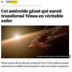 Cet astéroïde géant qui aurait transformé Vénus en véritable enfer