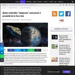 """Quatre astéroïdes """"dangereux"""" sont passés à proximité de la Terre hier"""