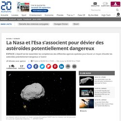 La Nasa et l'Esa s'associent pour dévier des astéroïdes potentiellement dangereux