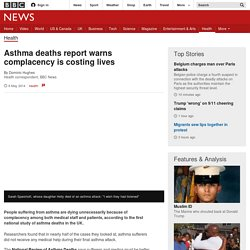 Asthma deaths report warns complacency is costing lives