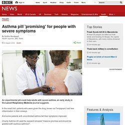 Asthma pill 'promising' for people with severe symptoms