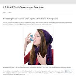 Trusted Urgent Care Service Offers Tips to Asthmatics on Walking Tours