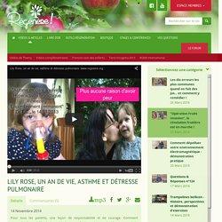 Lily Rose, un an de vie, asthme et détresse pulmonaire